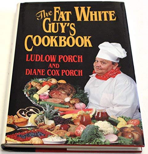 9780929264769: Fat White Guy's Cookbook