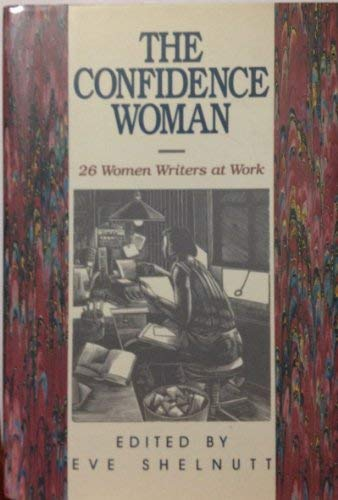9780929264912: The Confidence Woman: 26 Women Writers at Work