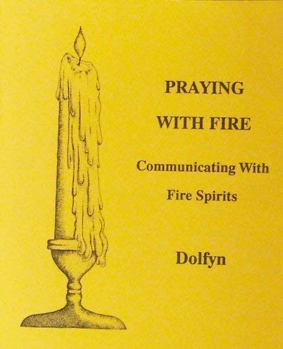 9780929268125: Praying With Fire: Communicating With Fire Spirit