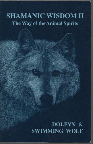 9780929268187: Shamanic Wisdom II : The Way of the Animal Spirits