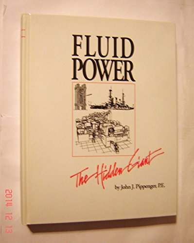 9780929276021: Fluid Power: The Hidden Giant