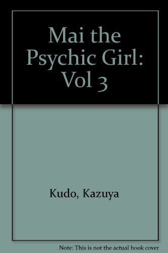 Mai, the Psychic Girl, Vol. 3