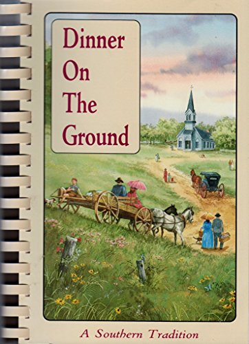 Dinner on the Ground: A Southern Tradition: Charlene W. Johnson, Wayne Tanner