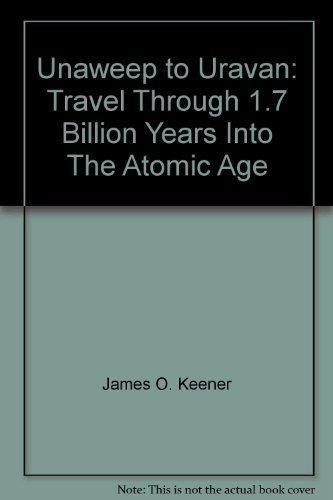 Colorado Highway 141, Unaweep to Uravan: Travel Through 1.7 Billion Years Into The Atomic Age: ...