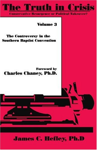 The Truth in Crisis, Volume 3:: Conservative Resurgence or Political Takeover?: Hefley
