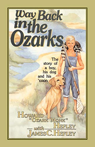 9780929292267: Way Back in the Ozarks: The Story of a Boy, His Dog and His 'Coon (Country Classic)