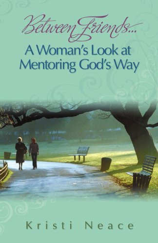 9780929292397: Between Friends...A Woman's Look at Mentoring God's Way