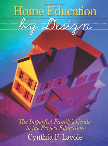 Home Education by Design: Cynthia F. Lavoie