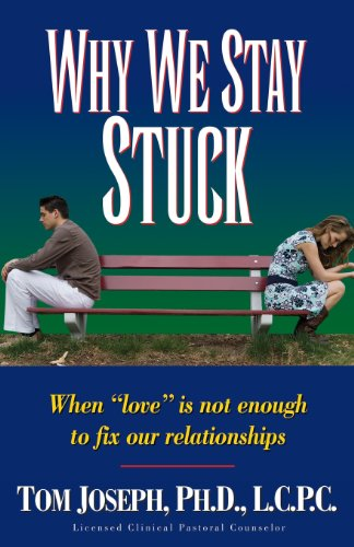9780929292724: Why We Stay Stuck: When Love is Not Enough to Fix Our Relationships