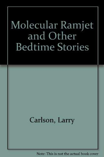 Molecular Ramjet and Other Bedtime Stories: Larry Carlson