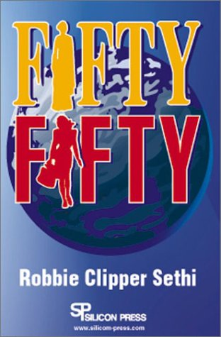 Fifty-Fifty: A Novel in Many Voices (signed by the author): Robbie Clipper Sethi