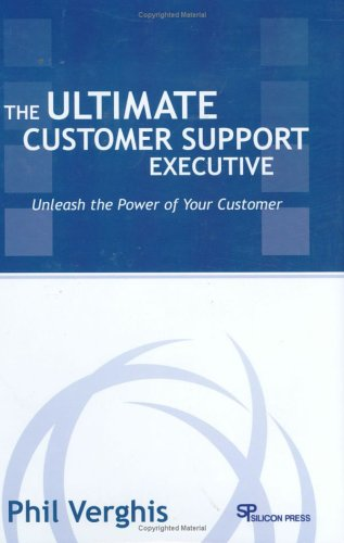 9780929306346: The Ultimate Customer Support Executive: Unleash The Power Of Your Customer