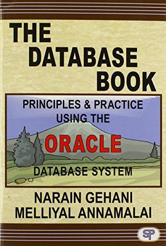 The Database Book: Principles & Practice Using: Gehani, Narain, Annamalai,