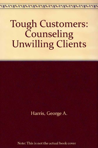 9780929310572: Tough Customers: Counseling Unwilling Clients