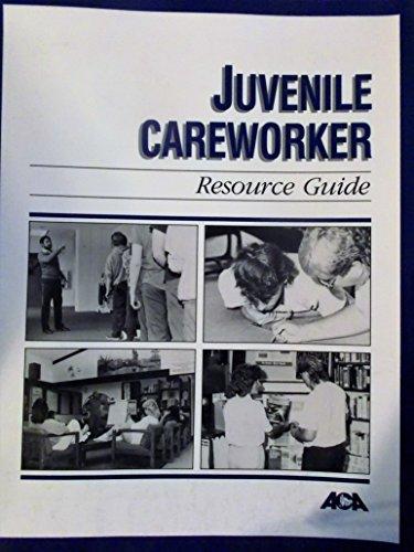 Juvenile Careworker Resource Guide