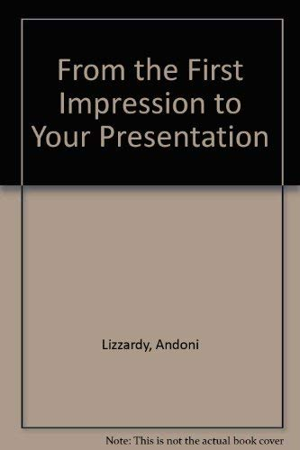 From the First Impression to Your Presentation: Lizzardy, Andoni