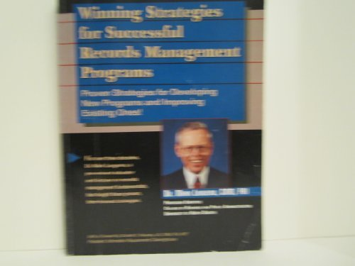 9780929316505: Winning strategies for successful records management programs: Proven strategies for developing new programs and improving existing ones!