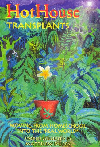9780929320120: Hothouse Transplants: Moving from Homeschool into the Real World