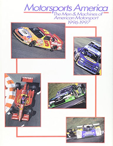 Motorsports America: The Men and Machines of American Motorsports 1996-97 (Motorsports America: The...