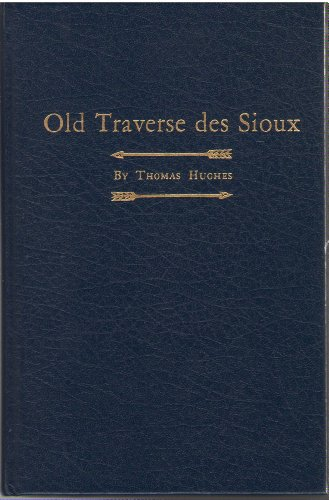 9780929332048: Old Traverse des Sioux: A history of early exploration, trading posts, mission station, treaties, and pioneer village