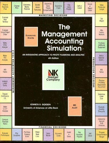 The Management Accounting Simulation: AN INTEGRATED APPROACH: KENNETH R. GOOSEN