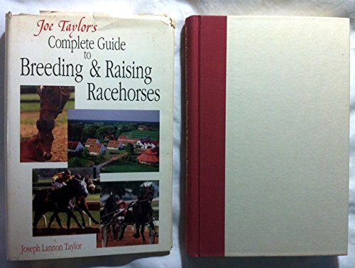 9780929346205: Joe Taylor's Complete Guide to Breeding and Raising Racehorses: Advice from America's Master Horseman