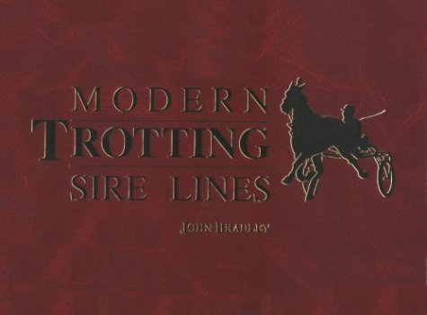 9780929346472: Modern Trotting Sire Lines