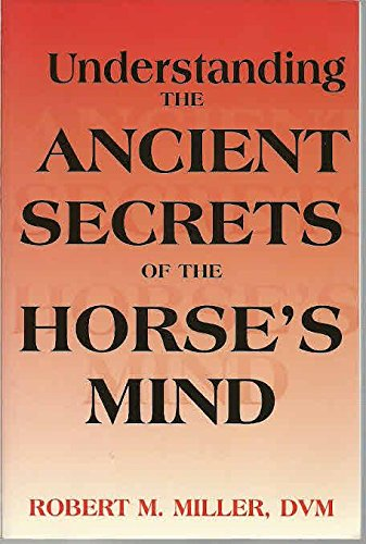 9780929346656: Understanding the Ancient Secrets of the Horse's Mind