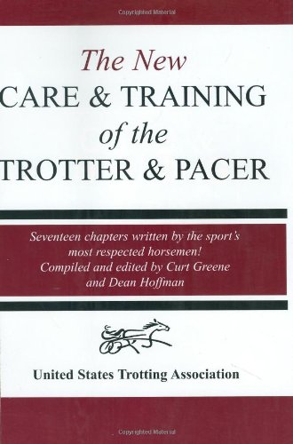 9780929346694: The New Care and Training of the Trotter & Pacer