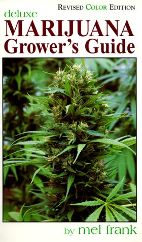 Marijuana Grower's Guide Deluxe: New Color Edition: Frank, Mel