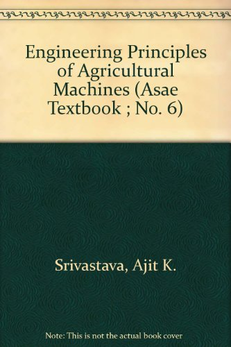 9780929355337: Engineering Principles of Agricultural Machines (Asae Textbook ; No. 6)
