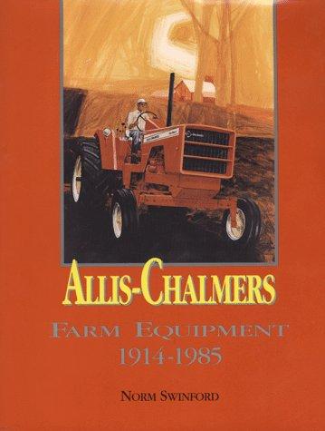 9780929355542: Allis-Chalmers Farm Equipment 1914-1985