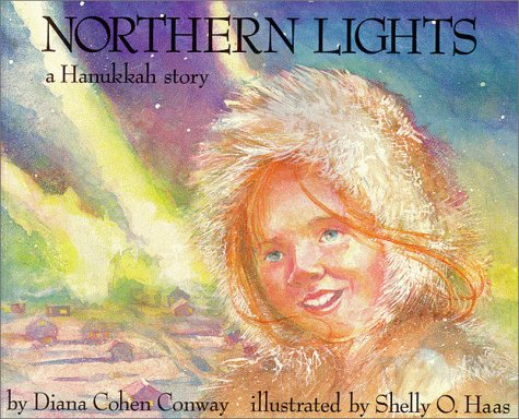 Northern Lights : A Hanukkah Story: Diana Cohen Conway