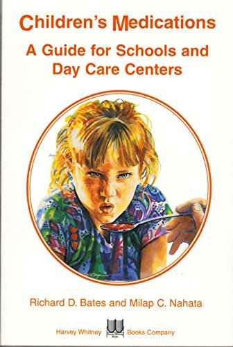 Children's Medications a Guide for Schools and Day Care Centers [Paperback]: Richard D. Bates;...