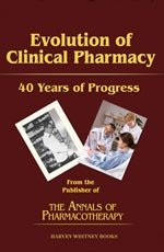9780929375311: Evolution of Clinical Pharmacy: 40 Years of Progress