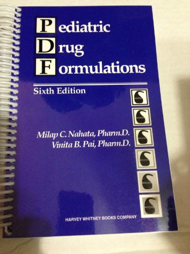 Pediatric Drug Formulations (Nahata, Pediatric Drug Formulations): Milap C. Nahata;