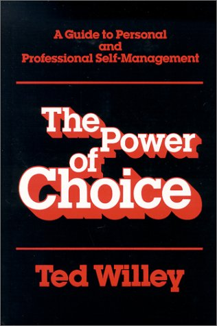 9780929376929: The Power of Choice: A Guide to Personal and Professional Self-Management