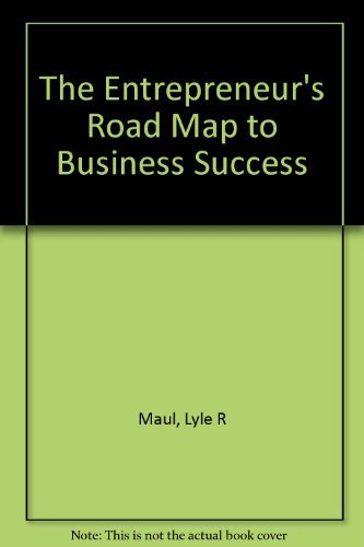 The Entrepreneur's Road Map: Maul, Lyle R.;