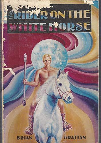The Rider on the White Horse: Grattan, Brian