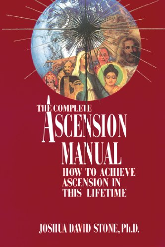 The Complete Ascension Manual: How to Achieve Ascension in This Lifetime (Ascension Series, Book 1) (The Ascension Series) (0929385551) by Joshua David Stone