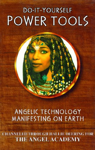 9780929385631: Do-It-Yourself Power Tools: Angelic Technology Manifesting on Earth