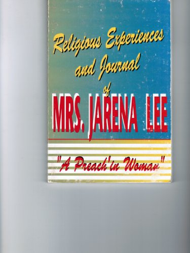 9780929386126: Religious Experiences and Journal of Mrs. Jarena Lee: A Preachin'  Woman