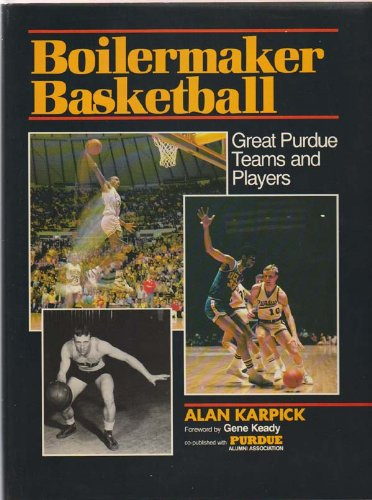 9780929387048: Boilermaker Basketball: Great Purdue Teams and Players