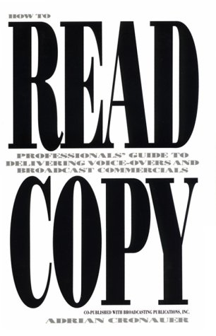 How to Read Copy: Professionals Guide to: Adrian Cronauer