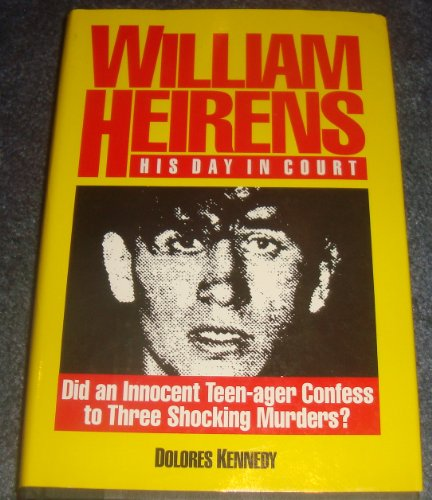 William Heirens: His Day in Court/Did an: Kennedy, Dolores