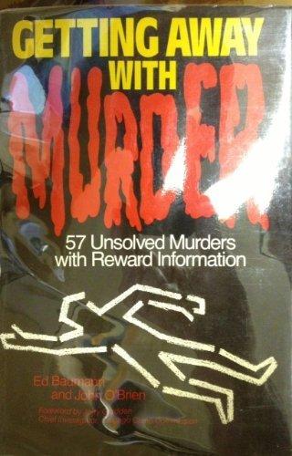 Getting Away With Murder: 57 Unsloved Murders With Reward Information: Baumann, Ed