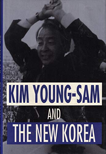 9780929387895: Kim Young-Sam and the New Korea