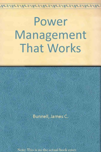 Power Management That Works: James C. Bunnell