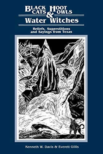 9780929398068: Black Cats, Hoot Owls, and Water Witches: Beliefs, Superstitions, and Sayings from Texas