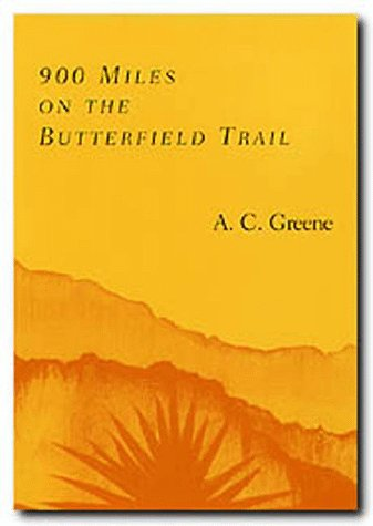 900 Miles on the Butterfield Trail: Greene, A. C.